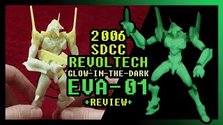 2006 SDCC REVOLTECH GLOW-IN-THE-DARK EVA UNIT 01 [REVIEW]