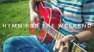 Hymn for the Weekend - Coldplay (fingerstyle guitar cover by Vali Revai) [Free Tabs]