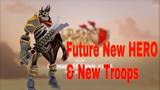 UPCOMING FUTURE NEW HERO AND NEW TROOPS | CLASH OF CLANS