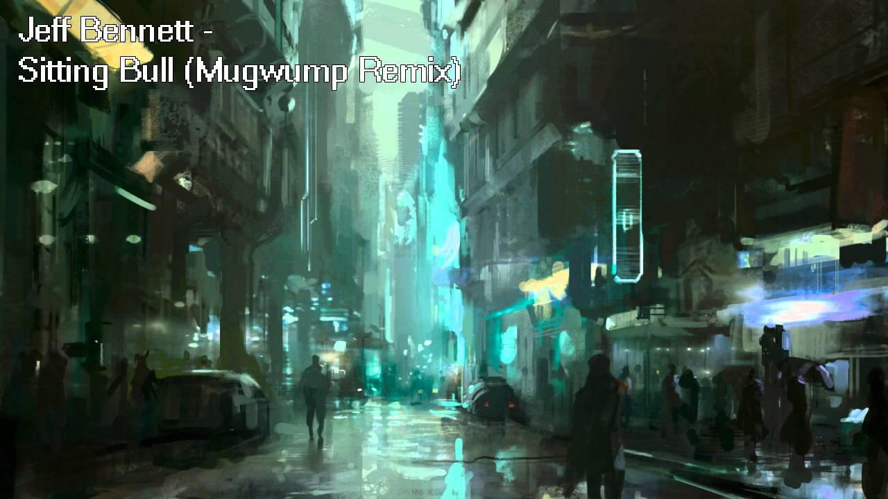 Jeff Bennett - Sitting Bull (Mugwump Remix)