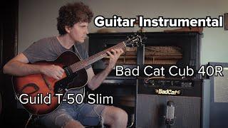 Guild T-50 Slim Guitar, Bad Cat Cub 40R Amp, Performance by James Meder