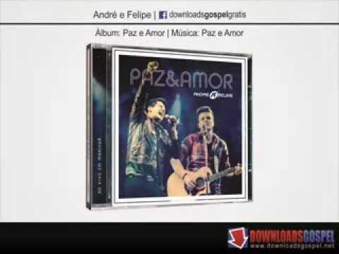 Andre E Felipe Paz E Amor Downloads Gospel Youtube