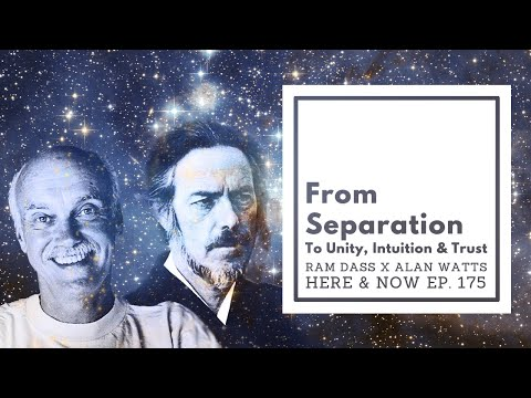 Ram Dass – Here and Now – Ep 175 – Ram Dass x Alan Watts From Separation to Unity, Intuition & Trust