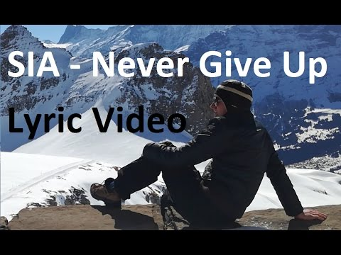 Sia – Never Give Up [Motivation Lyric Video]