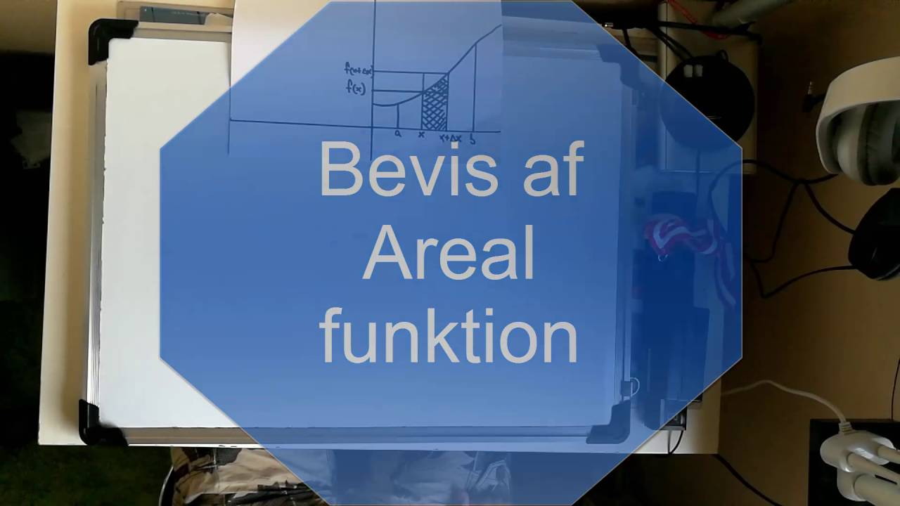 Areal funktion Bevis + Integral info