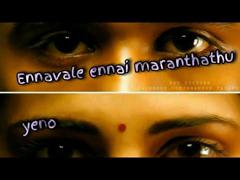 Ennavale ennai maranthathu yeno | WhatsApp Status song ...| Dhilip Varman
