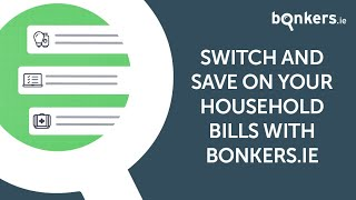 Image Switch and save on your household bills with bonkers.ie Trying to manage your household expenses can be enough to make your head spin, with lots of messy ...
