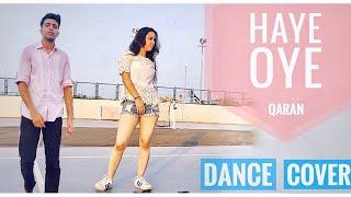 HAAYE OYE - QARAN ft. Ash King | Dance Cover | Haaye Oye Choreography | Ria & Moksh Choreography