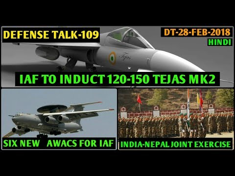 Indian Defence News,IAF to induct 150 tejas Mk2,6 new AWACS for IAF,india nepal Exercise,F 35,Hindi