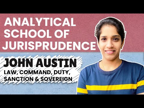 Analytical School of Jurisprudence I John Austin | Law - Command, Duty, Sanction and Sovereign