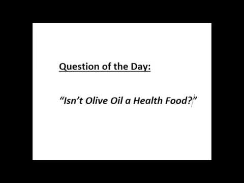 Olive Oil is a Health food??