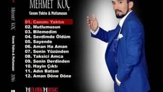 Mehmet Koç 2016 Canımı Yaktın