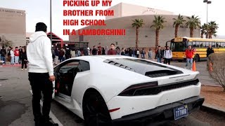 PICKING UP MY BROTHER FROM HIGH SCHOOL IN A LAMBORGHINI!