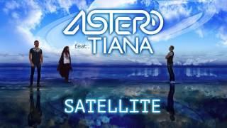 Astero Feat Tiana Satellite Official Audio