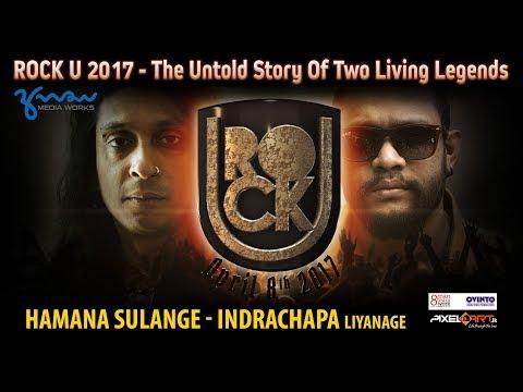 Hamana Sulange - Indrachapa Liyanage (Rock U 2017 -The Untold Story Of Two Rock Titans )