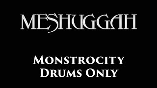 Meshuggah Monstrocity DRUMS ONLY