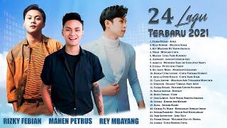 Rizky Febian, Mahen, Rey Mbayang, Fiersa Besari, Ariel Noah, Anneth - Lagu Indonesia Terbaru 2021