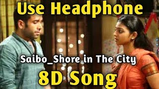 Saibo 🎧 8D song 🎧 Shor in the city | Music Live-India