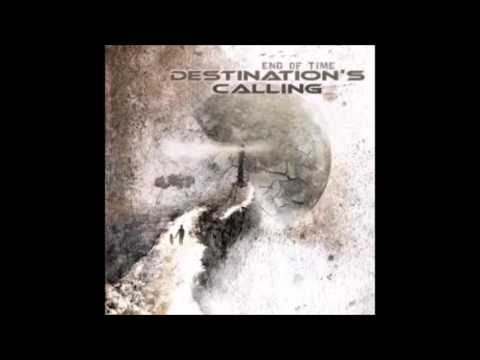 Destination's Calling - End of Time {Full Album} HD!
