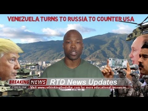 Venezuela Turns To Russia To Counter USA