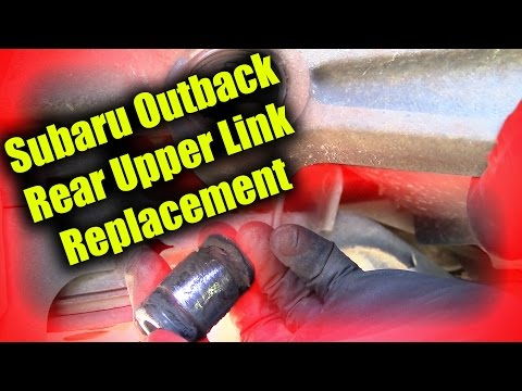 Subaru Outback Rear Upper Link Replacement
