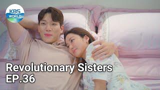 Revolutionary Sisters EP.36 | KBS WORLD TV 210725