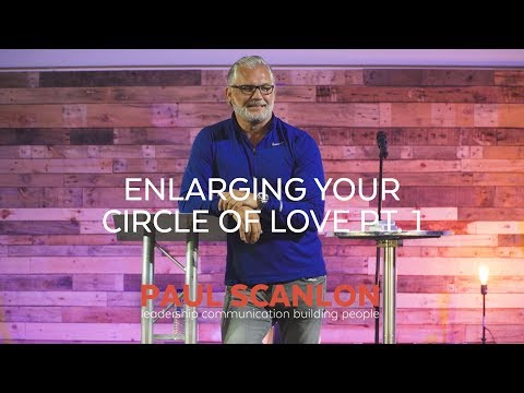 Enlarging Your Circle of Love  part 1