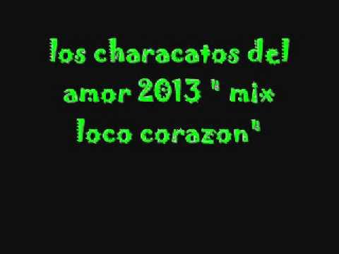 VIDEO: los characatos del amor 2013 ' mix ella otra vez'