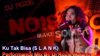Slank Ku Tak BisaMix by Dj Rozie MSN
