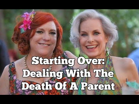 Starting Over: Dealing With The Death Of A Parent