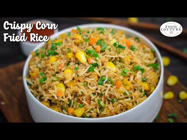 Crispy Corn Fried Rice   Restaurant Style Chinese Rice Recipe   Chetna Patel Recipes