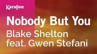 Karaoke Nobody But You - Blake Shelton Feat. Gwen Stefani *