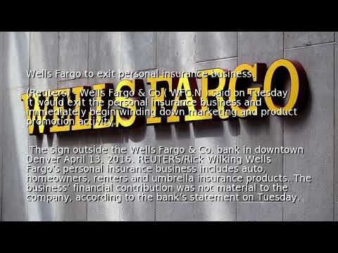 Wells Fargo to exit personal insurance business   Credit World