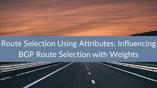 Route Selection Using Attributes: Influencing BGP Route Selection with Weights