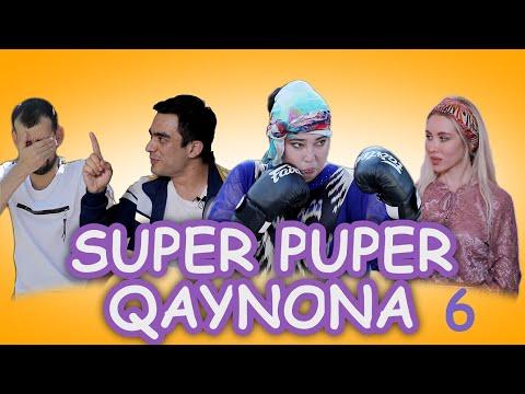 SUPER PUPER QAYNONA 6–QISM. ( СУПЕР ПУПЕР КАЙНОНА)
