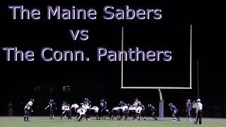 The Maine Sabers vs The Connecticut  Panthers (AAA NEFL Championship)