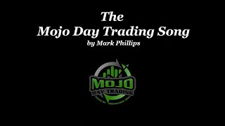 The Mojo Day Trading Song