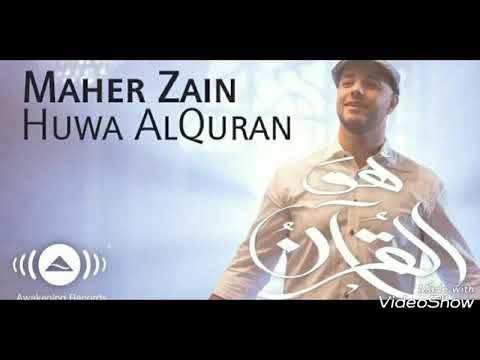 Maher Zain /huwa alQuran