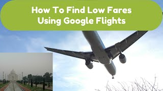 Google Flights: How To Use Google Flights To Find Low Fares (One Way Searches)