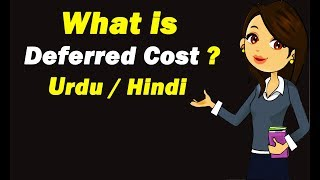 What is Deferred Cost ? Urdu / Hindi