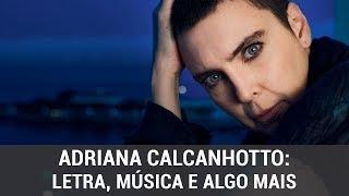Baixar Adriana Calcanhotto: Letra, música e algo mais