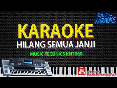 Karaoke Hilang Semua Janji Versi Pop Band Technics KN7000 Tanpa Vocal + Video Lirik HD Quality 2018