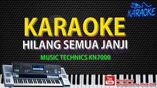 Karaoke Hilang Semua Janji Versi Pop Band Technics KN7000 Tanpa Vocal + Video Lirik HD Quality 2018