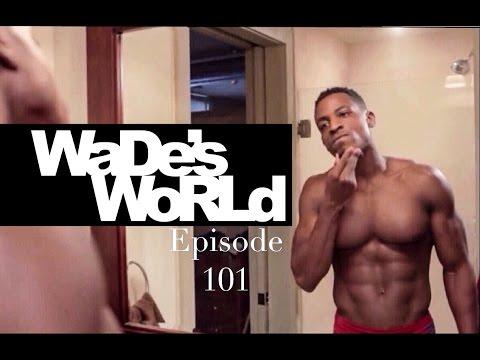 Wade's World Episode 1 | Season One #WadesWorld