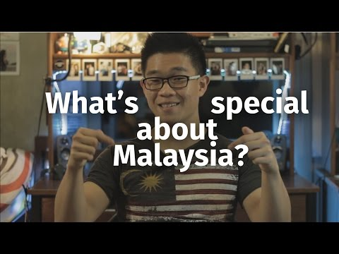 What's so special about Malaysia anyway?