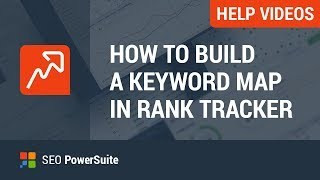 6. Build a Keyword Map in Rank Tracker