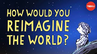 How would you finish the sentence, Imagine if? - Sir Ken Robinson