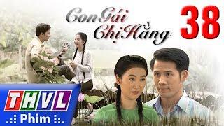 THVL | Con gái chị Hằng - Tập cuối thumbnail