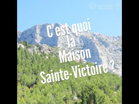 C'est quoi la Maison Sainte-Victoire ?