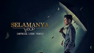 Download lagu Usop - Selamanya [Official Lyric Video]